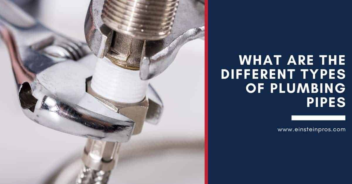 What are the different types of plumbing pipes - Plumbing Tips - Einstein Pros Plumbing