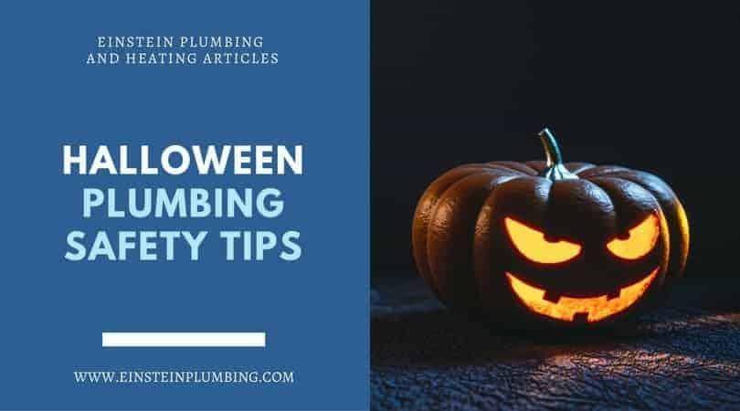 Halloween Plumbing safety tips