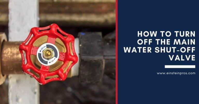How to Turn Off Main Water Shut-Off Valve - Home Tips - Einstein Pros Plumbing