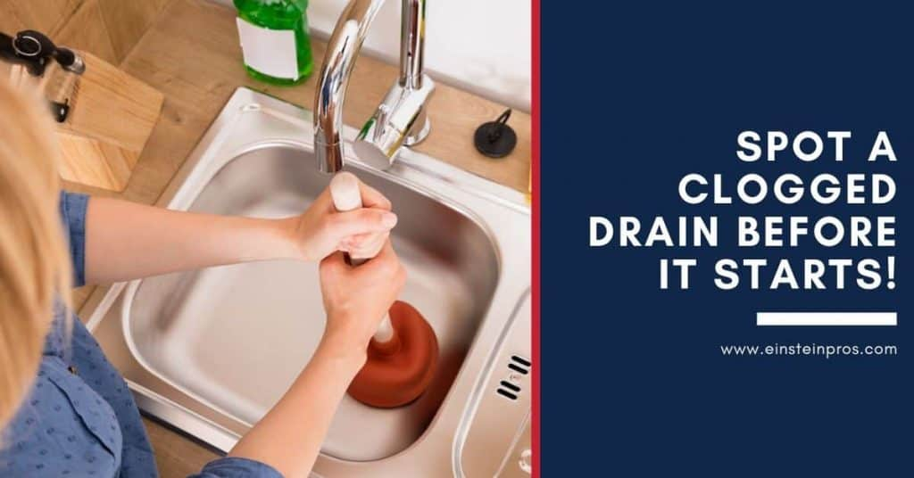 Spot a Clogged Drain Before It Starts! - Home Tips - Einstein Pros Plumbing