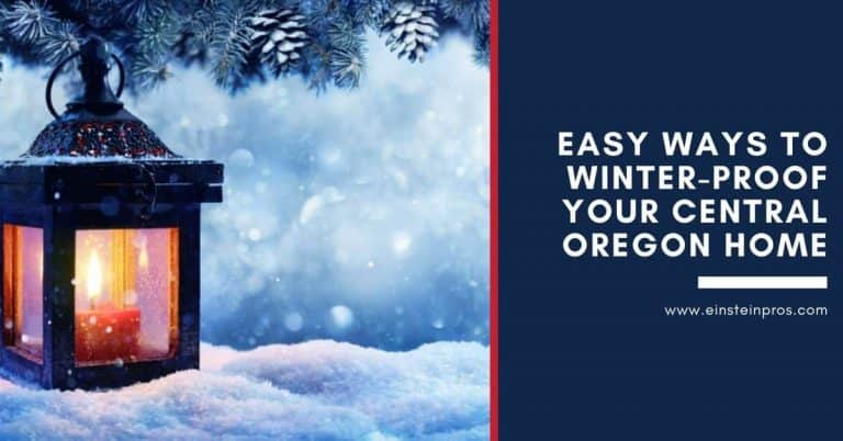 Easy Ways to Winter Proof Your Central Oregon Home Einstein Pros Plumbing and HVAC Services