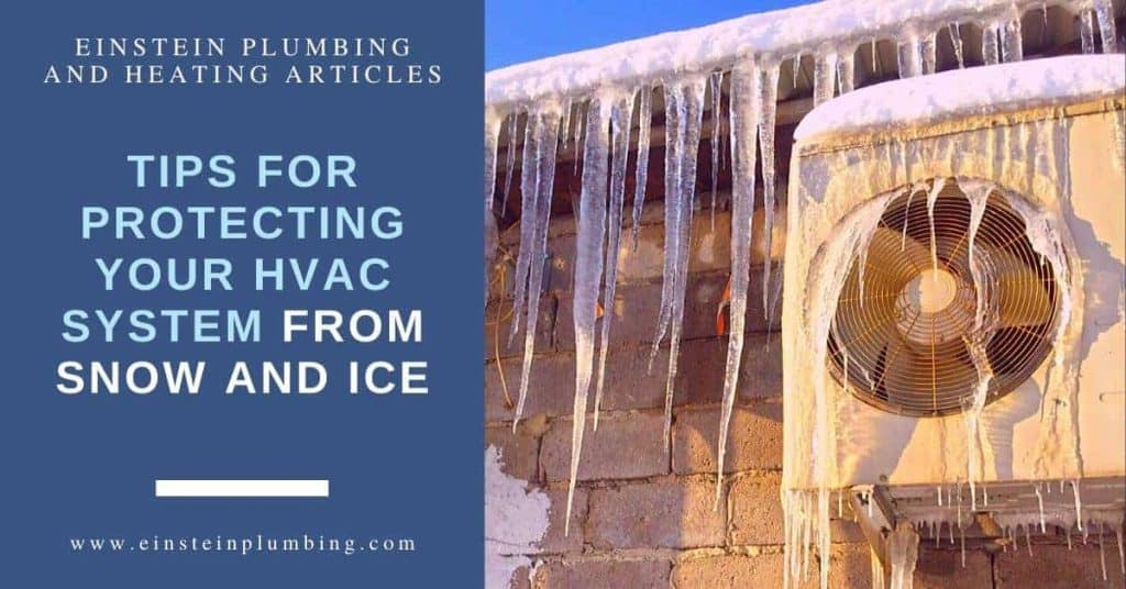 Protecting HVAC System from Snow and Ice Einstein Plumbing and Heating Services