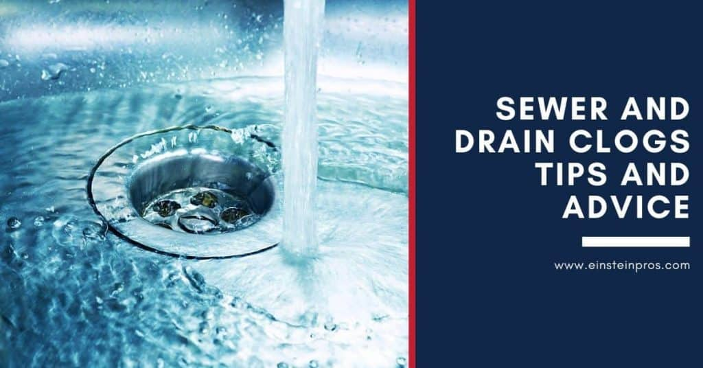 Sewer and Drain Clogs Tips and Advice Einstein Pros Plumbing