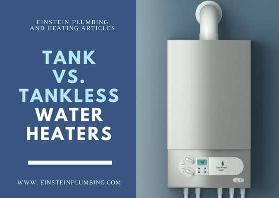 Tank Vs Tankless Water Heaters Salem Plumbing Information
