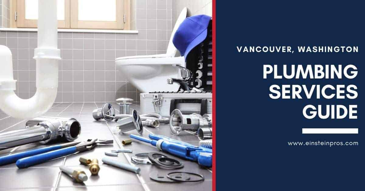 Plumbing Services Guide in Vancouver, Washingtion