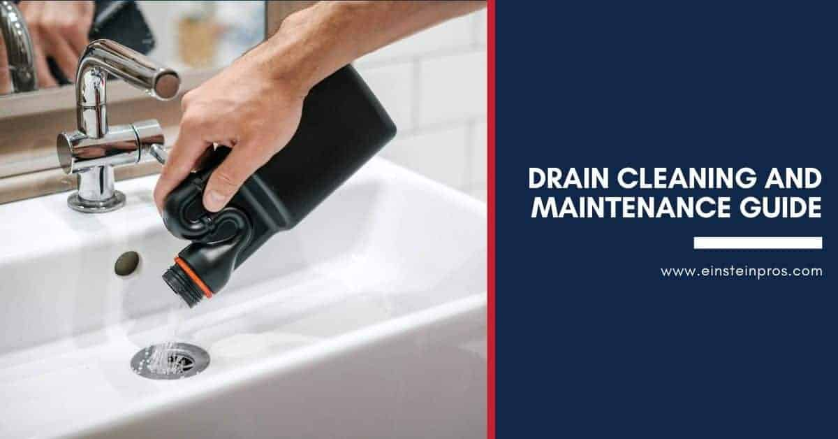Drain Cleaning Maintainance Guide Einstein Pros Plumbing
