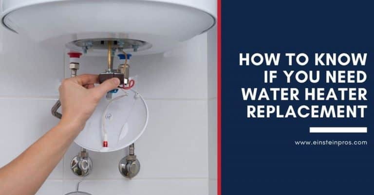 How to Know If You Need Water Heater Replacement Einstein Pros Plumbing