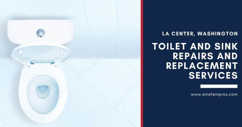 Toilet and Sink Repairs and Replacement Services in La Center, Washington Einstein Pros Plumbing