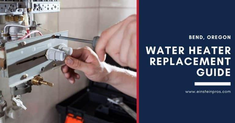Water Heater Replacement Guide in Bend Oregon Einstein Pros Plumbing