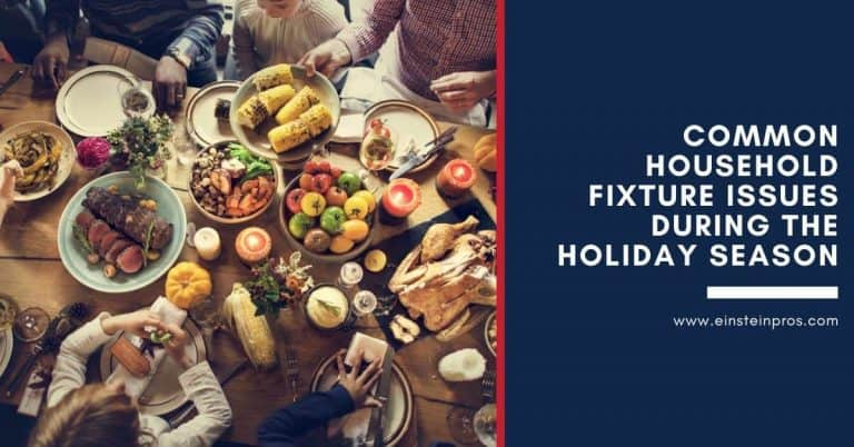 Common Household Fixtures Issues During the Holiday Season - Einstein Pros Plumbing & HVAC Services