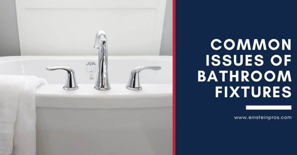 Common Issues of Bathroom Fixtures Einstein Pros Plumbing