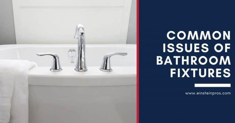 Common Issues of Bathroom Fixtures Einstein Pros Plumbing