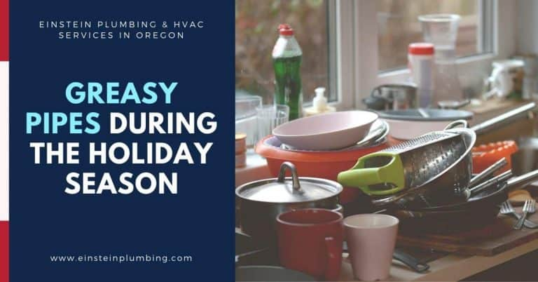 Greasy Pipes During The Holiday Season Einstein Plumbing and HVAC Services in Oregon