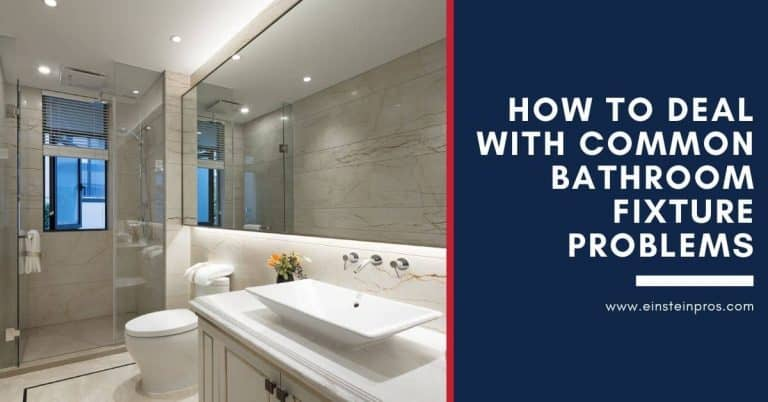 How to Deal with Common Bathroom Fixture Problems Einstein Pros Plumbing