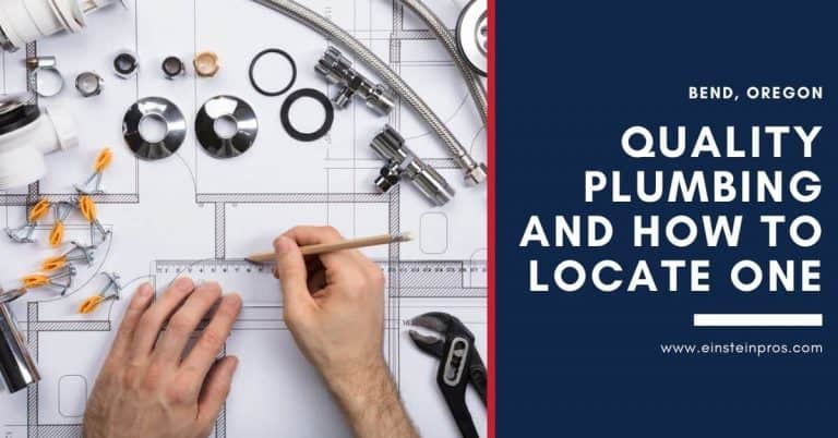 Quality Plumbing and How to Locate One in Bend, Oregon Einstein Pros Plumbing