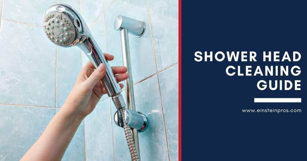 Shower Head Cleaning Guide Einstein Pros Plumbing