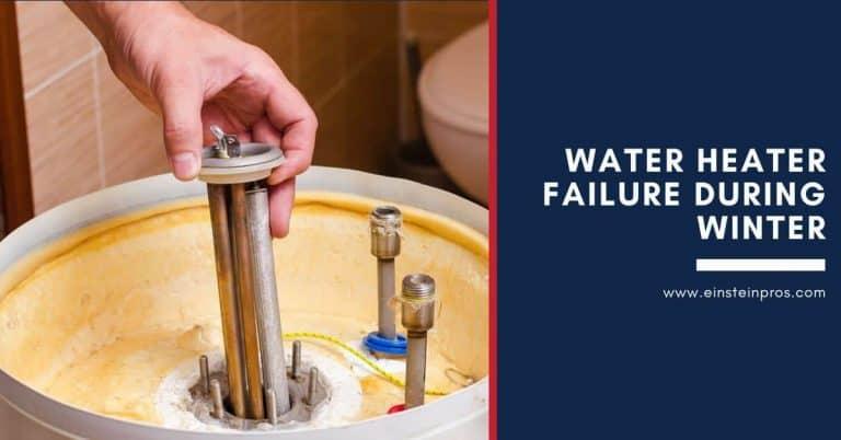 Water Heater Failure During Winter - Einstein Pros Plumbing and HVAC Services