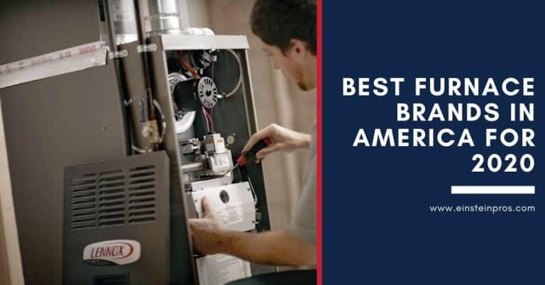Best Furnace Brands in america for 2020 - Einstein Pros