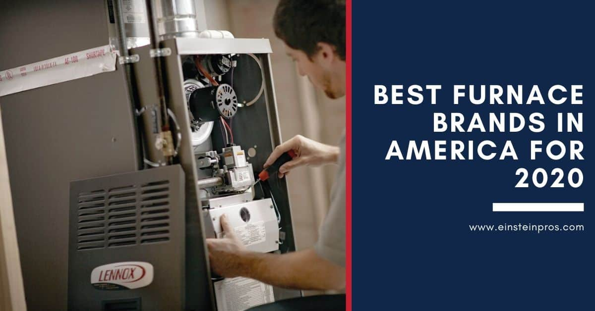 Best Furnace Brands in america for 2020 - Einstein Pros