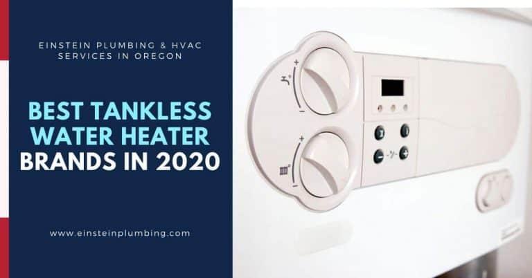 Best Tankless Water Heater Brands in 2020 - Einstein Plumbing & HVAC Services in Oregon