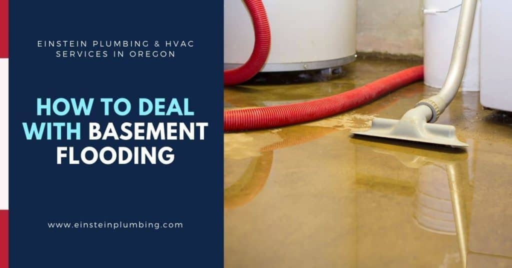 How to Deal with Basement Flooding - Einstein Plumbing Services Oregon