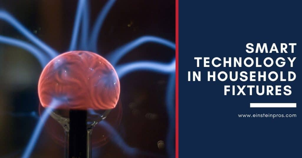 Smart Technology in Household Fixtures