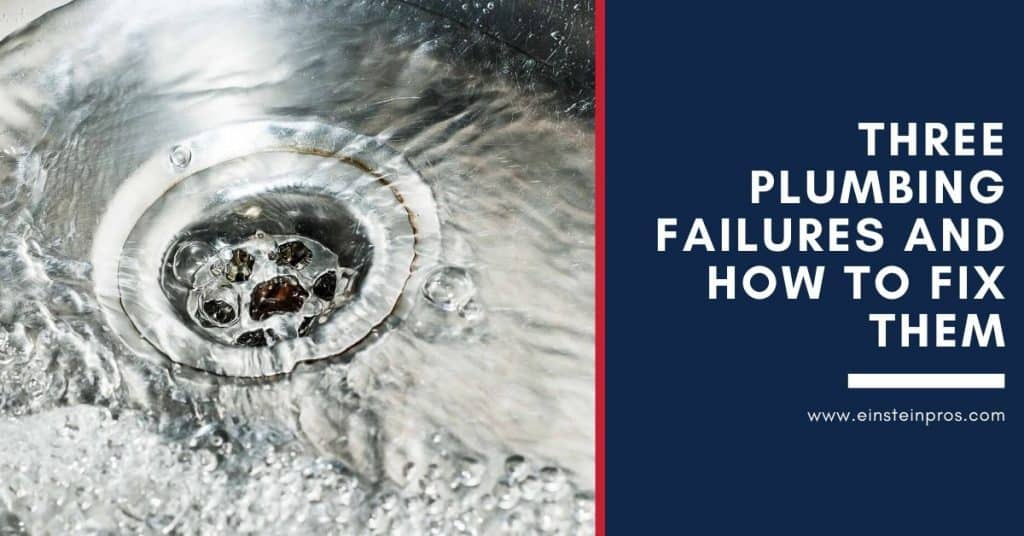 Three Plumbing Failures and How to Fix Them