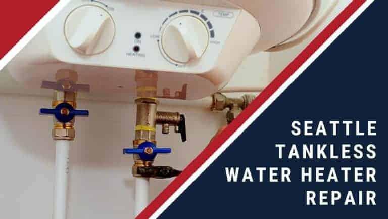 Tankless Water Heater Repair Seattle